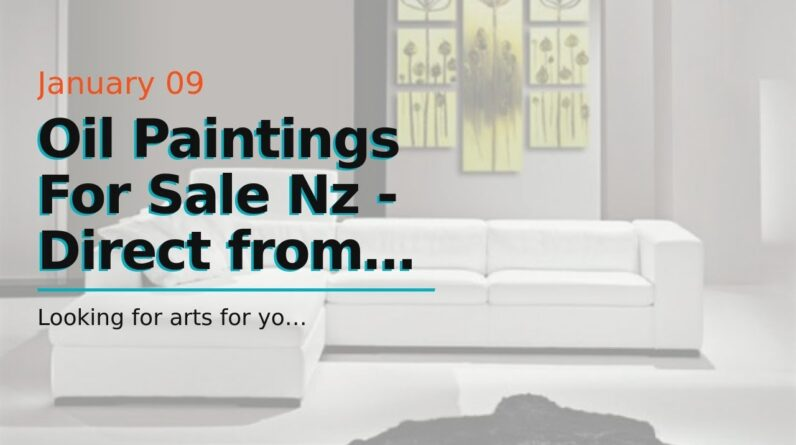 Oil Paintings For Sale Nz - Direct from Wholesaler