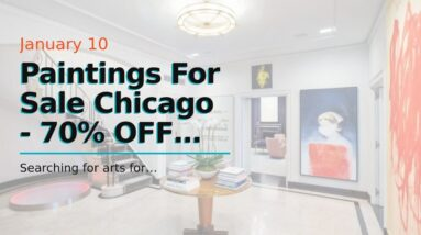 Paintings For Sale Chicago - 70% OFF Gallery Price
