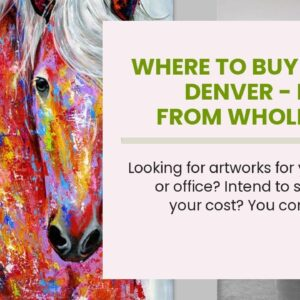 Where To Buy Art In Denver - Direct from Wholesaler