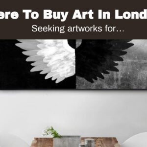 Where To Buy Art In London - Unbeatable Price