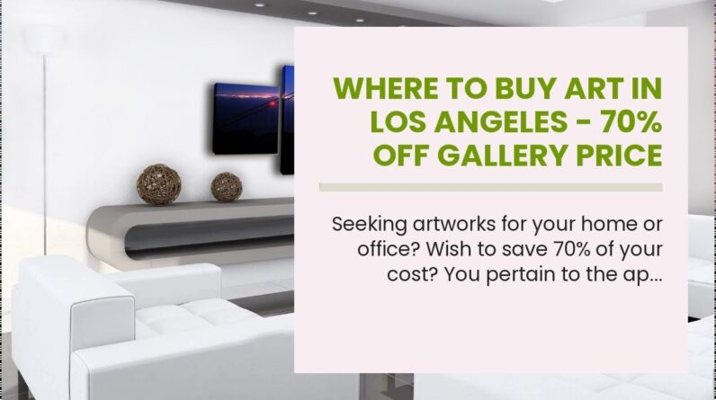 Where To Buy Art In Los Angeles - 70% OFF Gallery Price
