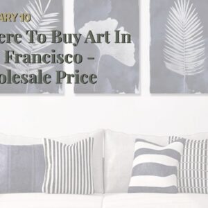 Where To Buy Art In San Francisco - Wholesale Price